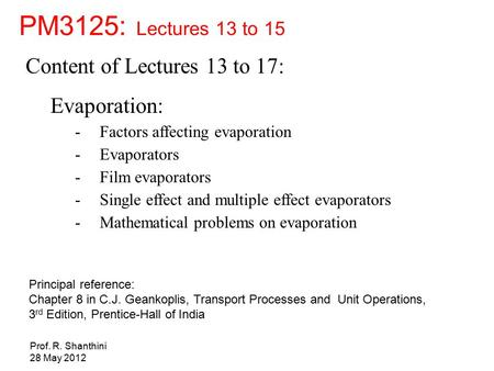 PM3125: Lectures 13 to 15 Content of Lectures 13 to 17: Evaporation: