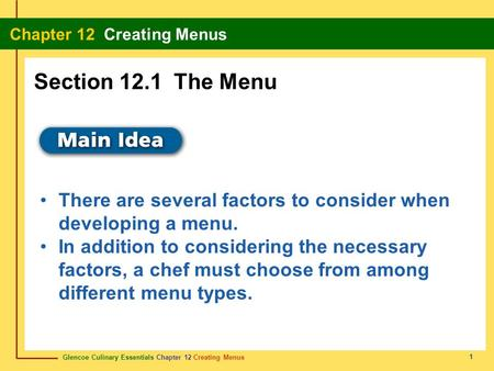 Section 12.1 The Menu There are several factors to consider when developing a menu. In addition to considering the necessary factors, a chef must choose.