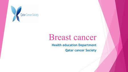 Breast cancer Health education Department Qatar cancer Society.