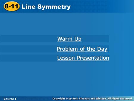 8-11 Line Symmetry Warm Up Problem of the Day Lesson Presentation