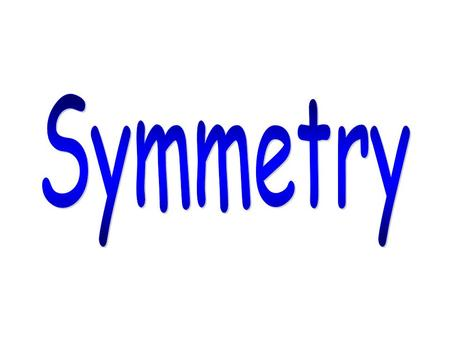 Line of Symmetry- a line on which a figure can be folded so that both sides match exactly.