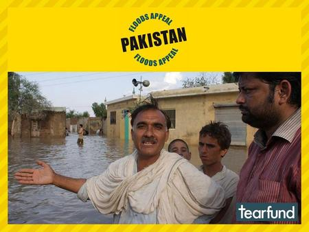 Pakistan floods. Heavy monsoon rains in northern Pakistan have resulted in what Ashraf Mall – Tearfund's Pakistan Country Representative – describes as.