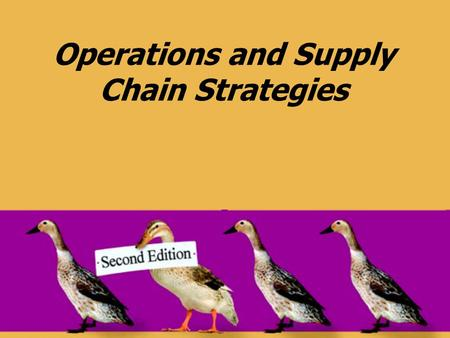 Operations and Supply Chain Strategies. © 2008 Pearson Prentice Hall --- Introduction to Operations and Supply Chain Management, 2/e --- Bozarth and Handfield,