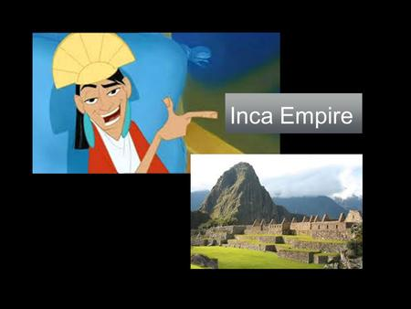 Inca Empire. While Mexica was building an empire in Mesoamerica, there was a small community of Quechua (catch-wha) speaking people, known to us as the.