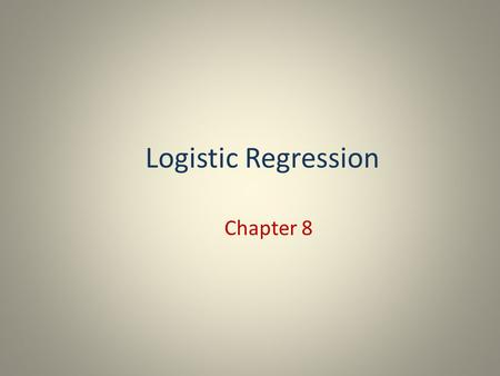 Logistic Regression Chapter 8.