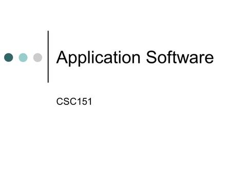 Application Software CSC151.