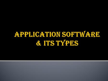  Software- Collection of computer programs and related data that provide the instructions for telling a computer what to do and how to do it. Software.
