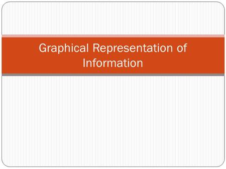 Graphical Representation of Information