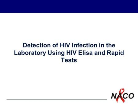 P1 Detection of HIV Infection in the Laboratory Using HIV Elisa and Rapid Tests.