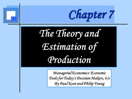 The Theory and Estimation of Production