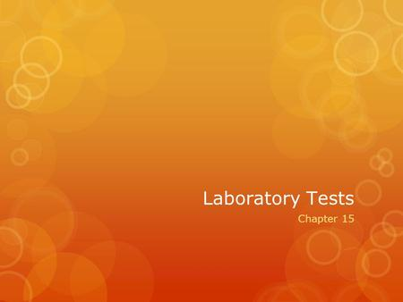Laboratory Tests Chapter 15.