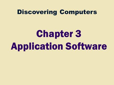Discovering Computers Chapter 3 Application Software.
