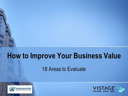 How to Improve Your Business Value 18 Areas to Evaluate.