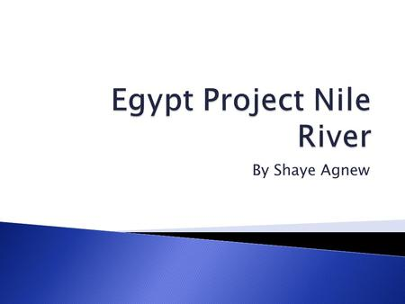 By Shaye Agnew.  What is 4,000 miles long, helps with transportation, and gets farmers their amazing fresh soil for crops? You guessed it the Nile River!