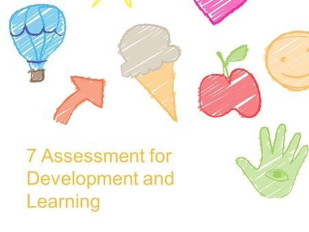 7 Assessment for Development and Learning