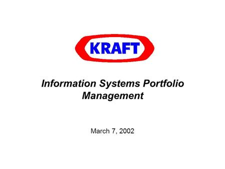 Information Systems Portfolio Management March 7, 2002.