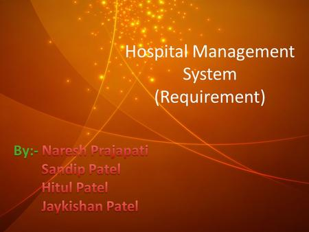 Hospital Management System (Requirement). Requirement 1.Admissions 2.Doctor Appointments 3.Tests Appointments 4.Bed Allotment 5.Undergo Operation 6.Login.
