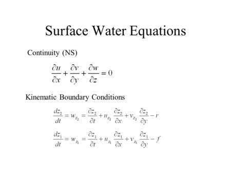 Surface Water Equations Continuity (NS) Kinematic Boundary Conditions.