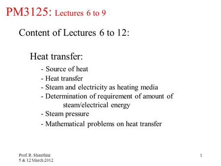 PM3125: Lectures 6 to 9 Content of Lectures 6 to 12: Heat transfer: