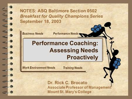 NOTES: ASQ Baltimore Section 0502 Breakfast for Quality Champions Series September 18, 2003 Dr. Rick C. Brocato Associate Professor of Management Mount.