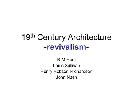 19th Century Architecture -revivalism-
