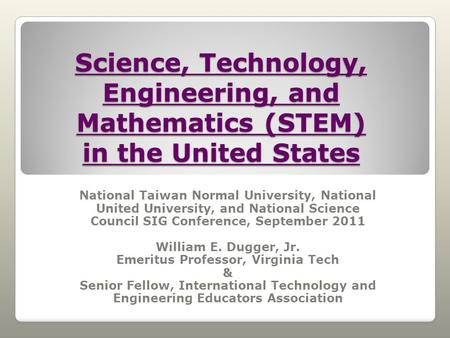 Science, Technology, Engineering, and Mathematics (STEM) in the United States National Taiwan Normal University, National United University, and National.