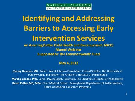 Identifying and Addressing Barriers to Accessing Early Intervention Services An Assuring Better Child Health and Development (ABCD) Alumni Webinar Supported.