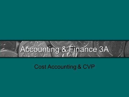 Accounting & Finance 3A Cost Accounting & CVP. Lesson 1 Review What is financial accounting? Primarily for external users such as shareholders, creditors,