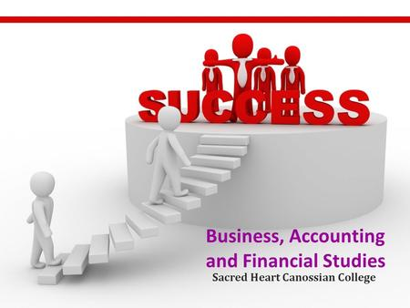Business, Accounting and Financial Studies Sacred Heart Canossian College.