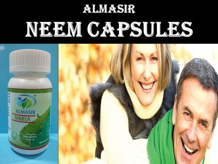Almasir Neem Capsules. Almasir Neem Capsules  100% Natural, No side effects  Scientifically proved  All-in-one proprietary Sci-vedic formula  Inspired.