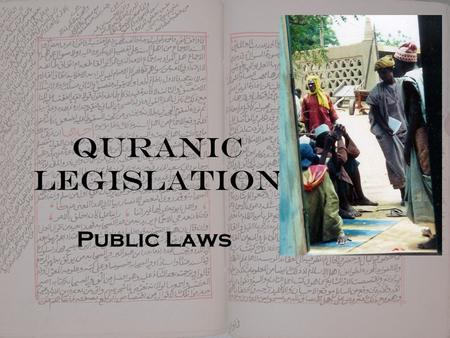 "Quranic Legislation Public Laws. Food Asl (default): permitted –""It is no sin upon those who believe and do good deeds in partaking in whatever they may,"