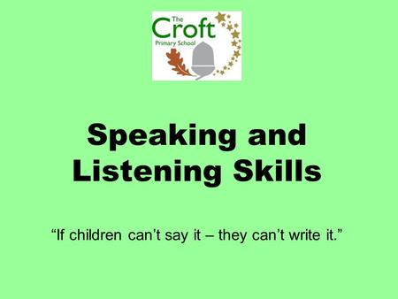 Why are 'Speaking and Listening' skills so important?