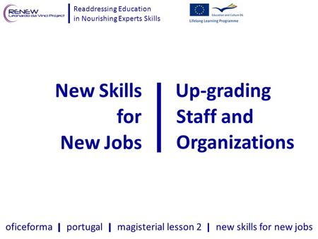 Readdressing Education in Nourishing Experts Skills oficeforma portugal magisterial lesson 2 new skills for new jobs New Skills for New Jobs Up-grading.