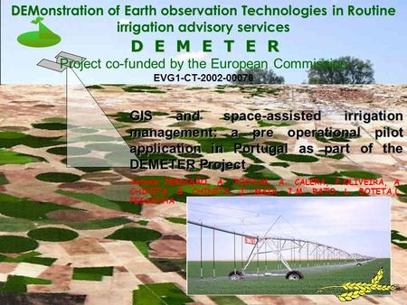 D E M E T E R D E M E T E R Project co-funded by the European Commission EVG1-CT-2002-00078 DEM E TeR DEMonstration of Earth observation Technologies in.