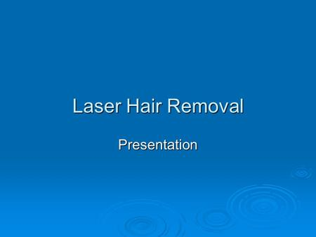 Laser Hair Removal Presentation. Laser Hair Removal – How it works  The laser emits a gentle beam of light which is absorbed only by the hair follicle.