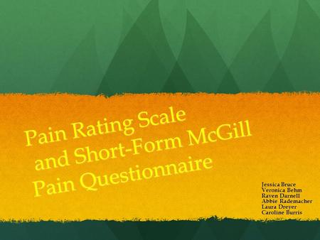 Pain Rating Scale and Short-Form McGill Pain Questionnaire