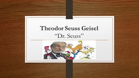 "Theodor Seuss Geisel ""Dr. Seuss"". Dr. Seuss Was raised in Springfield, Massachusetts His first children's book was ""And to Think That I Saw It on Mulberry."