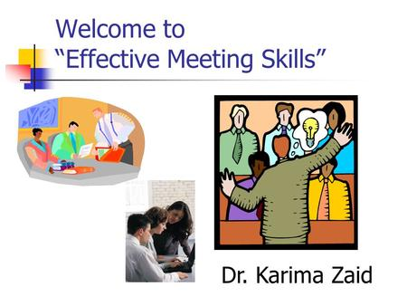 "Welcome to ""Effective Meeting Skills"""
