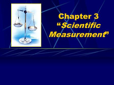 "Chapter 3 ""Scientific Measurement"""