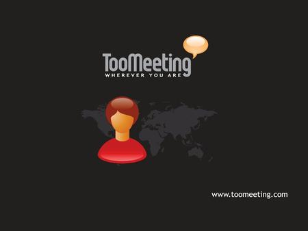 INTRODUCTION Toomeeting Conference (TMC) is the easiest and more accessible multimedia videoconferencing solution on market. TMC offers a large portfolio.