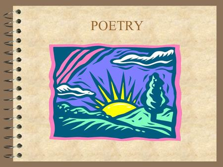 "POETRY. POINT OF VIEW IN POETRY POET 4 The poet is the author of the poem. SPEAKER 4 The speaker of the poem is the ""narrator"" of the poem."