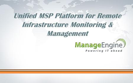 Click to edit Master title style Unified MSP Platform for Remote Infrastructure Monitoring & Management.