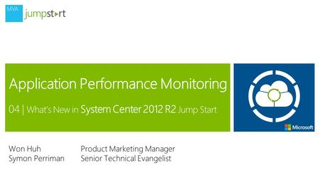 Won HuhProduct Marketing Manager Symon PerrimanSenior Technical Evangelist.