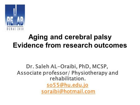 Dr. Saleh AL-Oraibi, PhD, MCSP, Associate professor/ Physiotherapy and rehabilitation.  Aging and cerebral palsy Evidence.