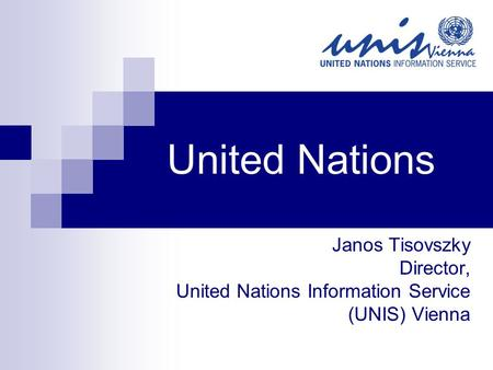 United Nations Janos Tisovszky Director,