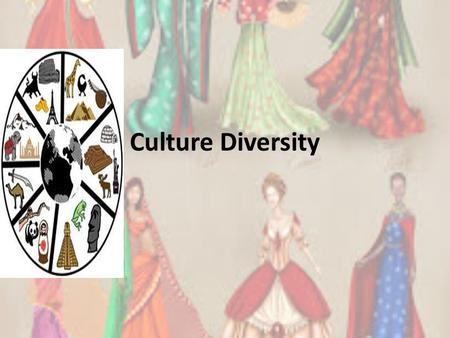 Culture Diversity. Culture Cumulative deposit of knowledge, experience, beliefs, values, attitudes, meanings, hierarchies, religion, notions of time,
