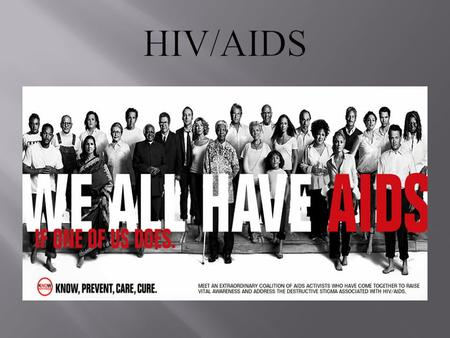  Introduction to HIV/AIDS: What You Need to Know Introduction to HIV/AIDS: What You Need to Know  AIDS- acquired immunodeficiency syndrome  AIDS- is.