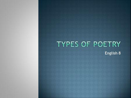 Types of poetry English 8.