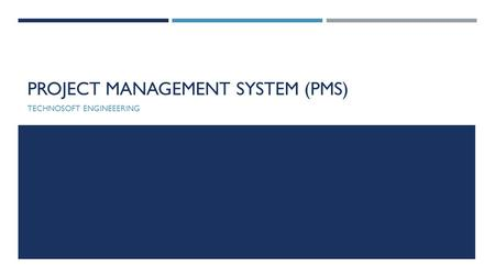 PROJECT MANAGEMENT SYSTEM (PMS) TECHNOSOFT ENGINEEERING.