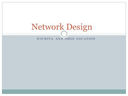 WICHITA AND OHIO LOCATION Network Design. Star Bus Topology.